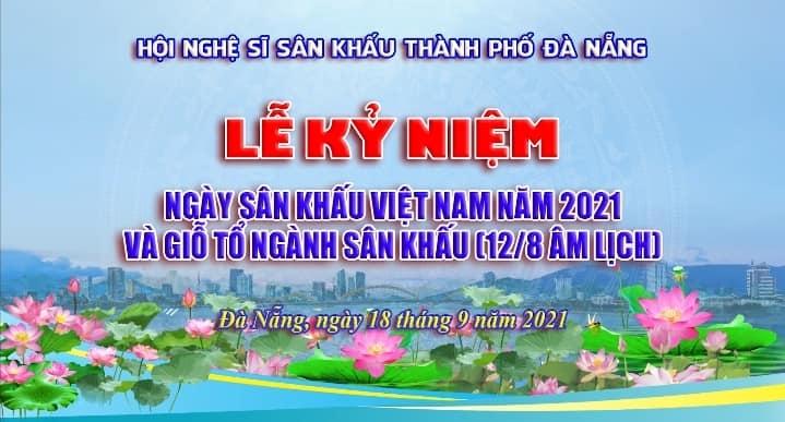 Hội Nghệ sĩ Sân khấu Đà Nẵng tổ chức kỷ niệm Ngày Sân khấu Việt Nam trực tuyến